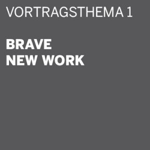 THE DIGITAL DETOX® | Vortrag: Brave new Work